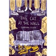 The Cat at the Wall by Ellis, Deborah, 9781554987078