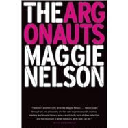 The Argonauts by Nelson, Maggie, 9781555977078