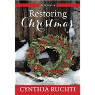 Restoring Christmas by Ruchti, Cynthia, 9781617957079