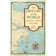 The History of the World in Bite-sized Chunks by Marriott, Emma, 9781782437079