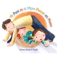 Mi papa es el mejor parque del mundo / My Dad Is the Best Playground by Powell, Luciana Navarro, 9788416117079
