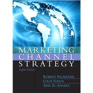 Marketing Channel Strategy by Palmatier,Robert, 9780133357080