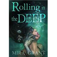Rolling in the Deep by Grant, Mira; Dillon, Julie, 9781596067080