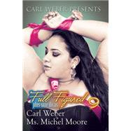 Full Figured 9 by WEBER, CARLMOORE, MS. MICHEL, 9781622867080