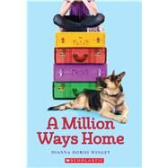 A Million Ways Home by Winget, Dianna Dorisi, 9780545667081