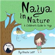 Naiya in Nature by Latif, Shazia; Puru, Palalee, 9780988507081