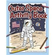 Outer Space Activity Book by Ortler, Brett; Juliano, Phil, 9781591937081