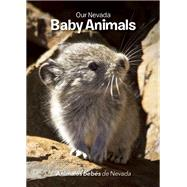 Our Nevada: Baby Animals by Conrad, Jerri; Turner, Patrick, 9781936097081