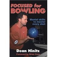 Focused for Bowling by Hinitz, Dean, 9780736037082