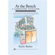 At the Bench: A Laboratory Navigator, Updated Edition by Barker, Kathy, 9780879697082