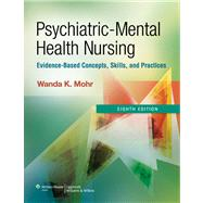 Psychiatric-Mental Health Nursing Evidence-Based Concepts, Skills, and Practices by Mohr, Wanda, 9781609137083