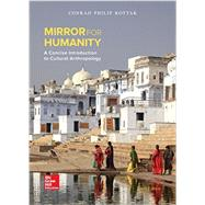 Mirror for Humanity: A Concise Introduction to Cultural Anthropology by Kottak, Conrad, 9780078117084