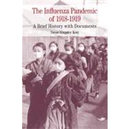 The Influenza Pandemic of 1918-1919 by Kent, Susan K., 9780312677084