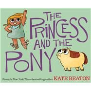 The Princess and the Pony by Beaton, Kate, 9780545637084
