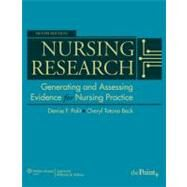 Nursing Research; Generating and Assessing Evidence for Nursing Practice by Polit, Denise F.; Beck, Cheryl Tatano, 9781605477084