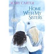 Home with My Sisters by CARTER, MARY, 9781617737084
