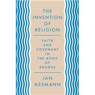 The Invention of Religion by Assmann, Jan; Savage, Robert, 9780691157085