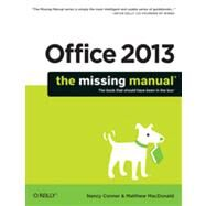 Office 2013: The Missing Manual by Conner, Nancy; MacDonald, Matthew, 9781449357085