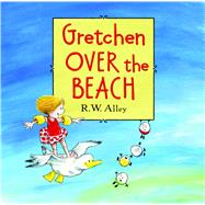 Gretchen over the Beach by Alley, R. W., 9780547907086