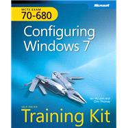Self-Paced Training Kit (Exam 70-680) Configuring Windows 7 (MCTS) by McLean, Ian; Thomas, Orin, 9780735627086