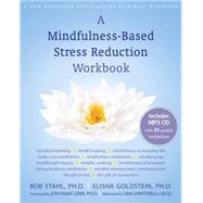 A Mindfulness-Based Stress Reduction Workbook by Stahl, Bob, 9781572247086