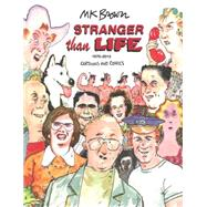 Stranger Than Life: Cartoons and Comics 1970-2013 by Brown, M. K., 9781606997086