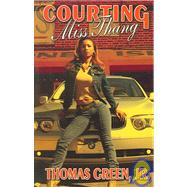 Courting Miss Thang by Green, Thomas, 9780971237087