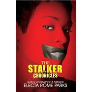 The Stalker Chronicles by PARKS, ELECTA R, 9781601627087