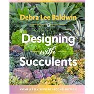 Designing With Succulents by Baldwin, Debra Lee, 9781604697087