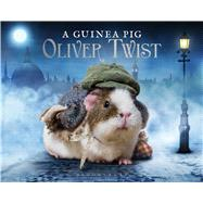 A Guinea Pig Oliver Twist by Goodwin, Alex; Dickens, Charles; Gammell, Tess, 9781632867087