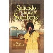 Saliendo de las Sombras by Perez-Reed, Nina, 9781941437087
