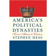 America's Political Dynasties by Hess, Stephen, 9780815727088