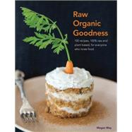Raw Organic Goodness by May, Megan; Hedley, Lottie, 9781592337088