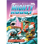 Ricky Ricotta's Mighty Robot vs. The Naughty Nightcrawlers From Neptune (Ricky Ricotta's Mighty Robot #8) by Pilkey, Dav; Santat, Dan, 9780439377089