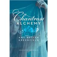 Chantress Alchemy by Greenfield, Amy Butler, 9781442457089