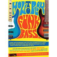 How to Play Funk Bass! by Scharfglass, Matt, 9781470627089