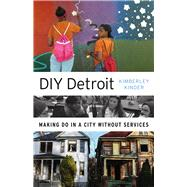 Diy Detroit by Kinder, Kimberley, 9780816697090