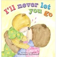 I'll Never Let You Go by Richmond, Marianne, 9781402297090