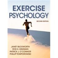 Exercise Psychology-2nd Edition by Buckworth, Janet; Dishman, Rod; O'Connor, Patrick; Tomporowski, Philip, 9781450407090