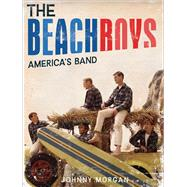 The Beach Boys America's Band by Morgan, Johnny, 9781454917090