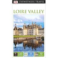 DK Eyewitness Travel Guide: Loire Valley by DK Publishing, 9781465427090