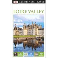 DK Eyewitness Travel Guide: Loire Valley by DK Publishing, 9781465427090