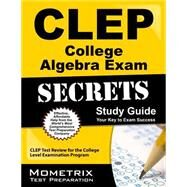 Clep College Algebra Exam Secrets: Clep Test Review for the College Level Examination Program by Mometrix Exam Secrets Test Prep Team, 9781627337090