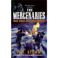 Mercenaries: Mad Dogs and Englishmen by Storm, P. W., 9780061737091