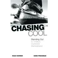 Chasing Cool : Standing Out in Today's Cluttered Marketplace