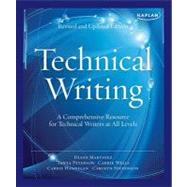 Kaplan Technical Writing : A Comprehensive Resource for Technical Writers at All Levels by Carrie Hannigan; Carrie Wells; Diane Martinez; Carolyn Stevenson; Tanya Peterson, 9781607147091