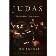 Judas The Most Hated Name in History by Stanford, Peter, 9781619027091