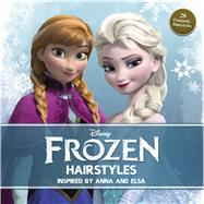 Disney Frozen Hairstyles: Inspired by Anna and Elsa by Jack, Theodora Mjoll Skuladottir, 9781940787091
