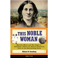 This Noble Woman by Greenburg, Michael M., 9780912777092