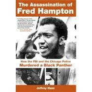 The Assassination of Fred Hampton; How the FBI and the Chicago Police Murdered a Black Panther by Unknown, 9781569767092